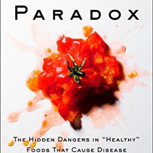The Plant Paradox : The Hidden Dangers in Healthy Foods That Cause Disease [PDF] Ebook